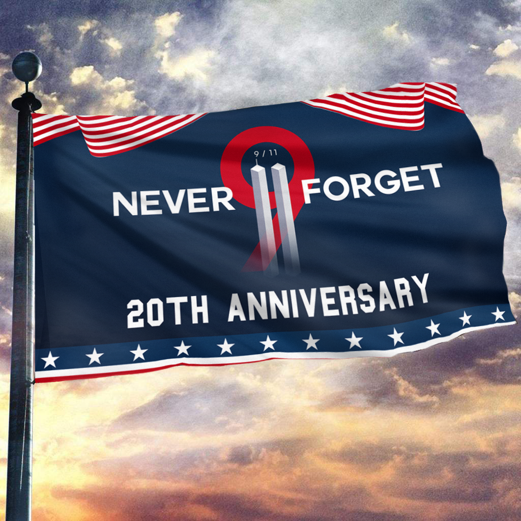 Never Forget 9 11 Two Towers 20th Anniversary Flag