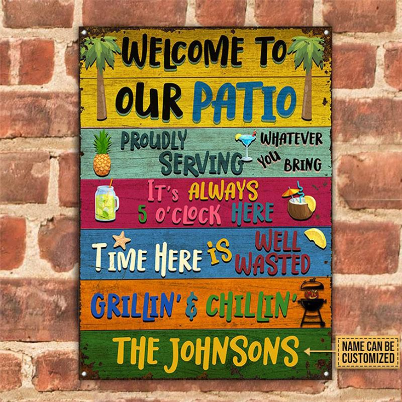 Welcome To Our Patio Proudly Serving Whatever Its always 5 o clock here Metal Sign 1