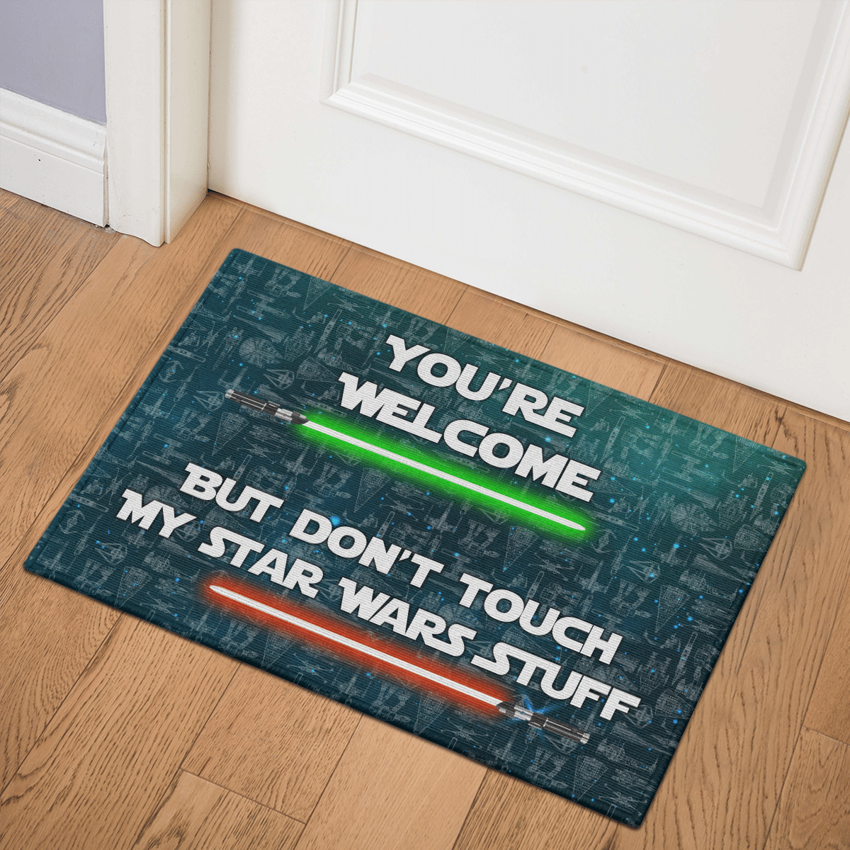 Your welcome but dont touch my star wars stuff doormat
