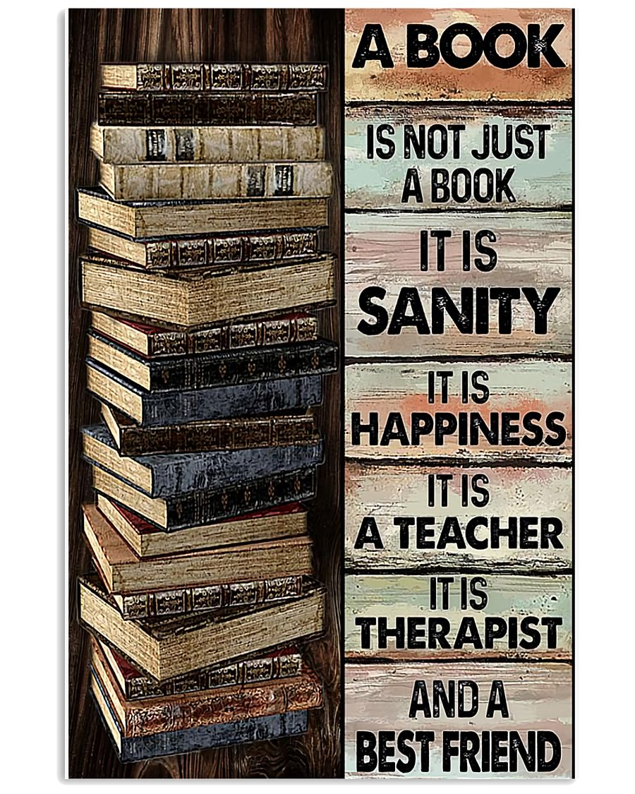 A book is not just a book it is sanity it is happiness it is teacher Poster