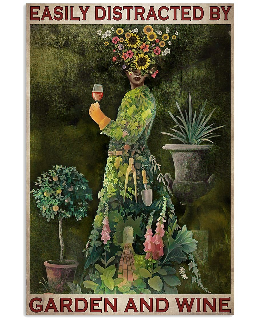 Easily distracted by garden and wine poster