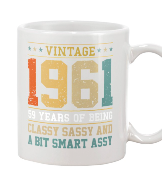 Vintage 1961 59 years of being classy sassy and a bit smart assy mug