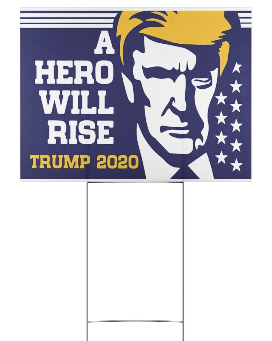 A hero will rise Trump 2020 yard signsA hero will rise Trump 2020 yard signs