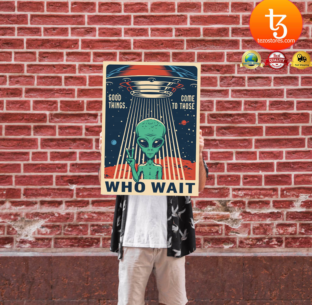 Alien Good things come to those who wait poster 1