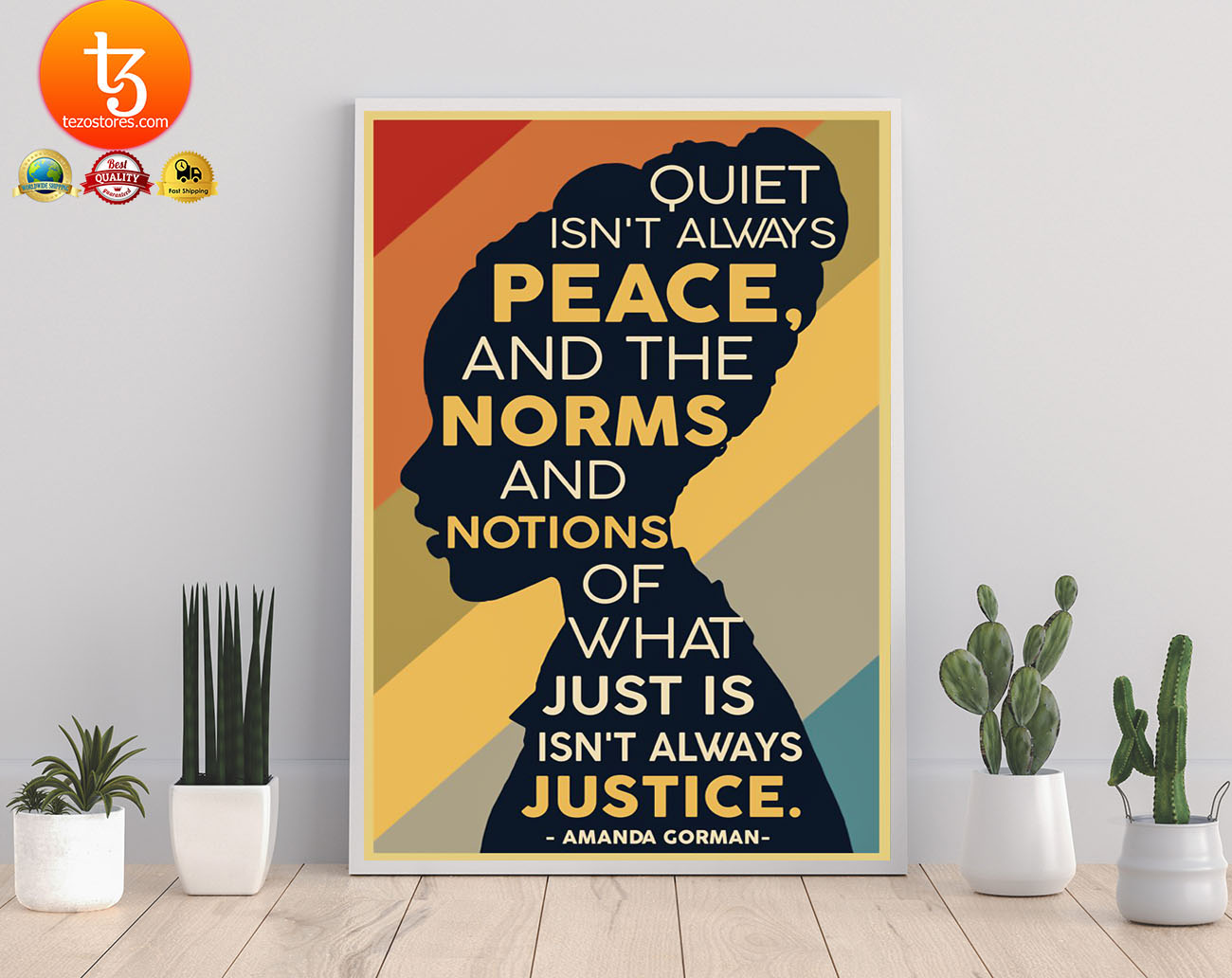 Amanda Gorman Quiet isn't always peace and the norm and notions of what just is isn't always justice poster