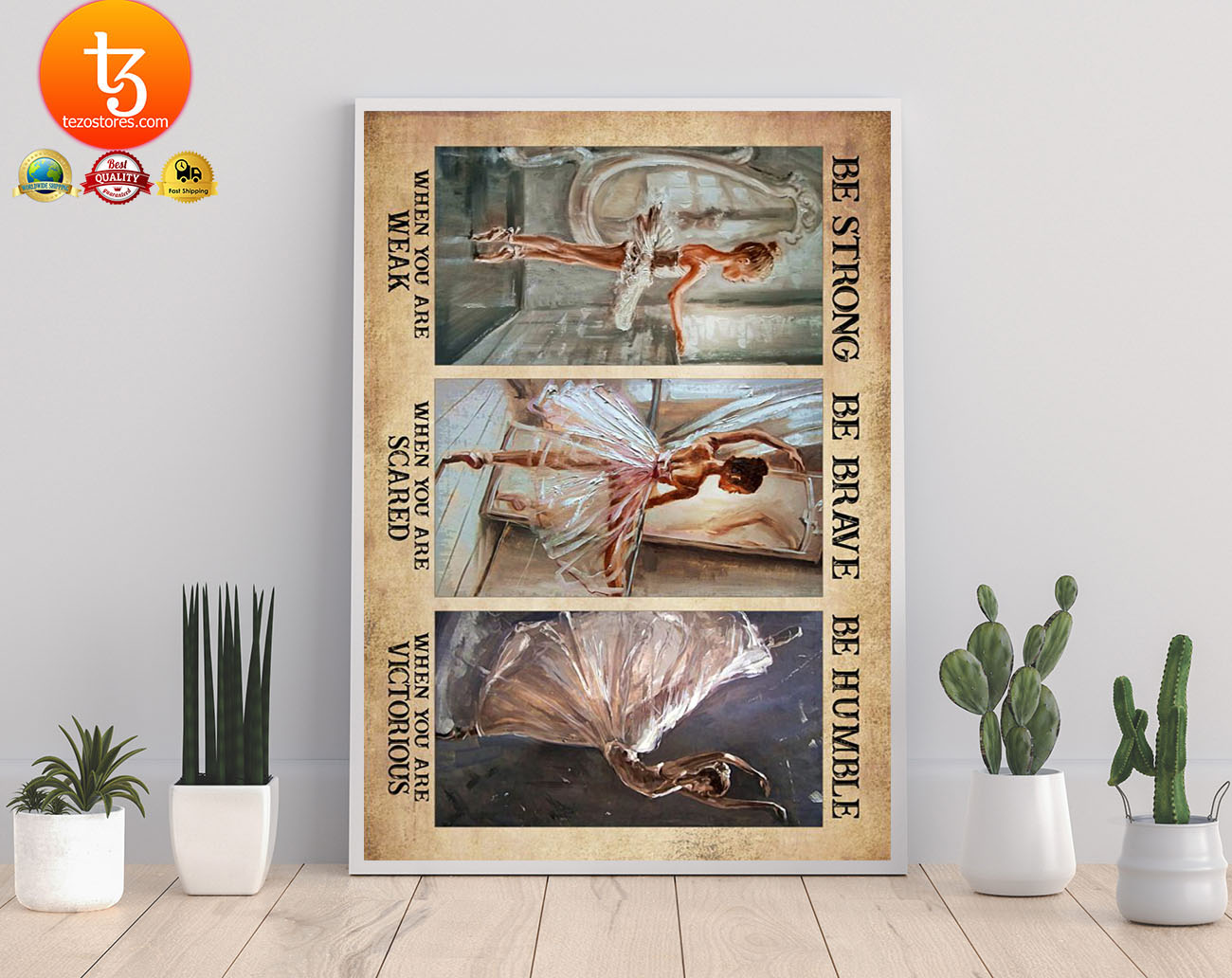 Ballet girl be strong be brave be humble poster 11