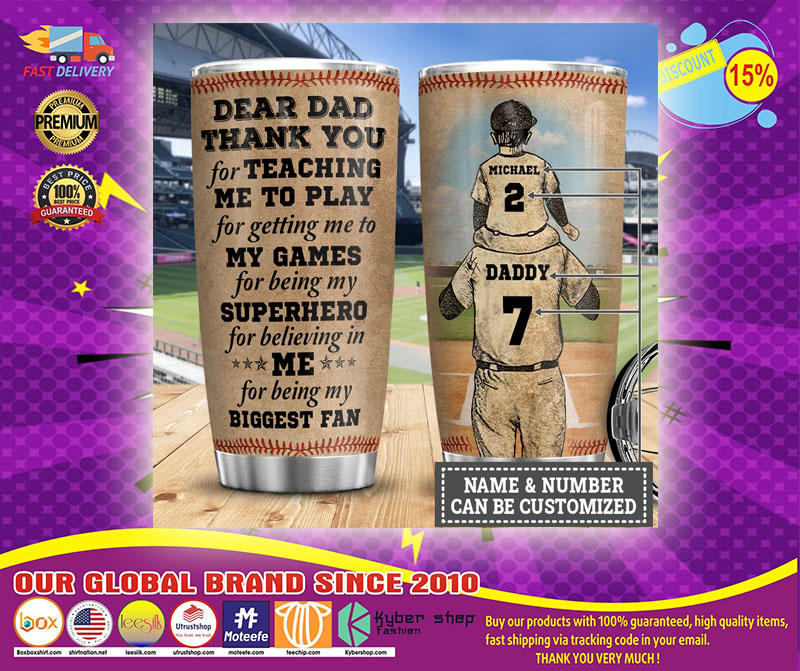 Baseball Dear dad thank you for teaching me to play for getting me to my games custom name number tumbler2