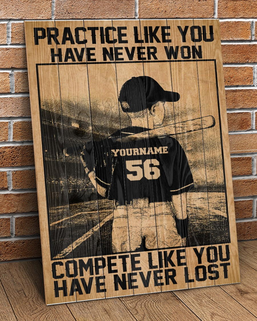 Baseball Practice Like You Have Never Won compete like you have never lost custom poster 1