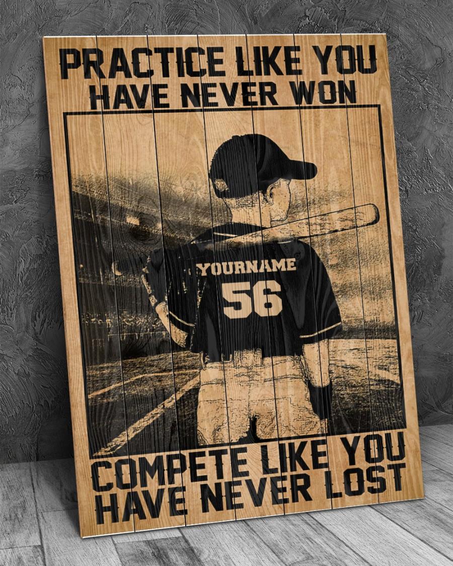 Baseball Practice Like You Have Never Won compete like you have never lost custom poster 2
