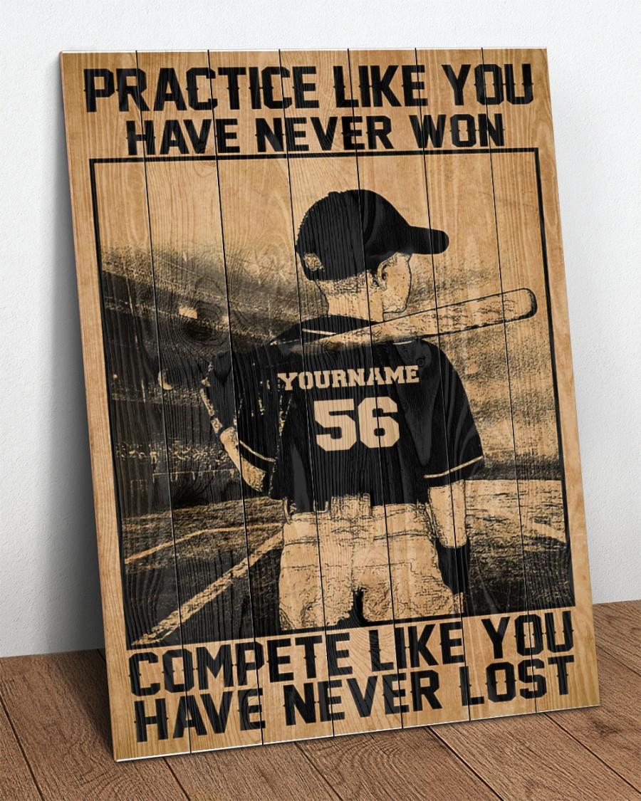 Baseball Practice Like You Have Never Won compete like you have never lost custom poster 3