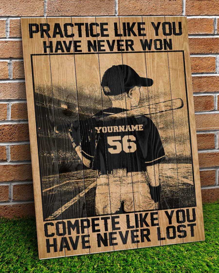 Baseball Practice Like You Have Never Won compete like you have never lost custom poster 4
