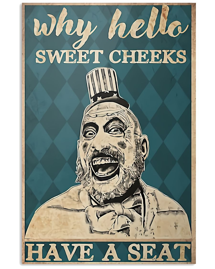 Captain Spauling why hello sweet cheeks have a seat poster