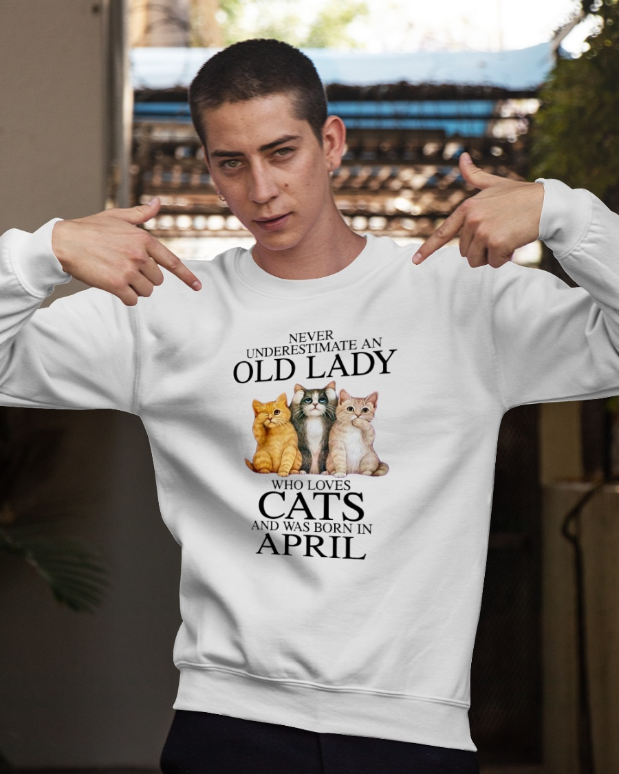 Cat Never Underestimate An Old Lady Who Loves April Shirt 11
