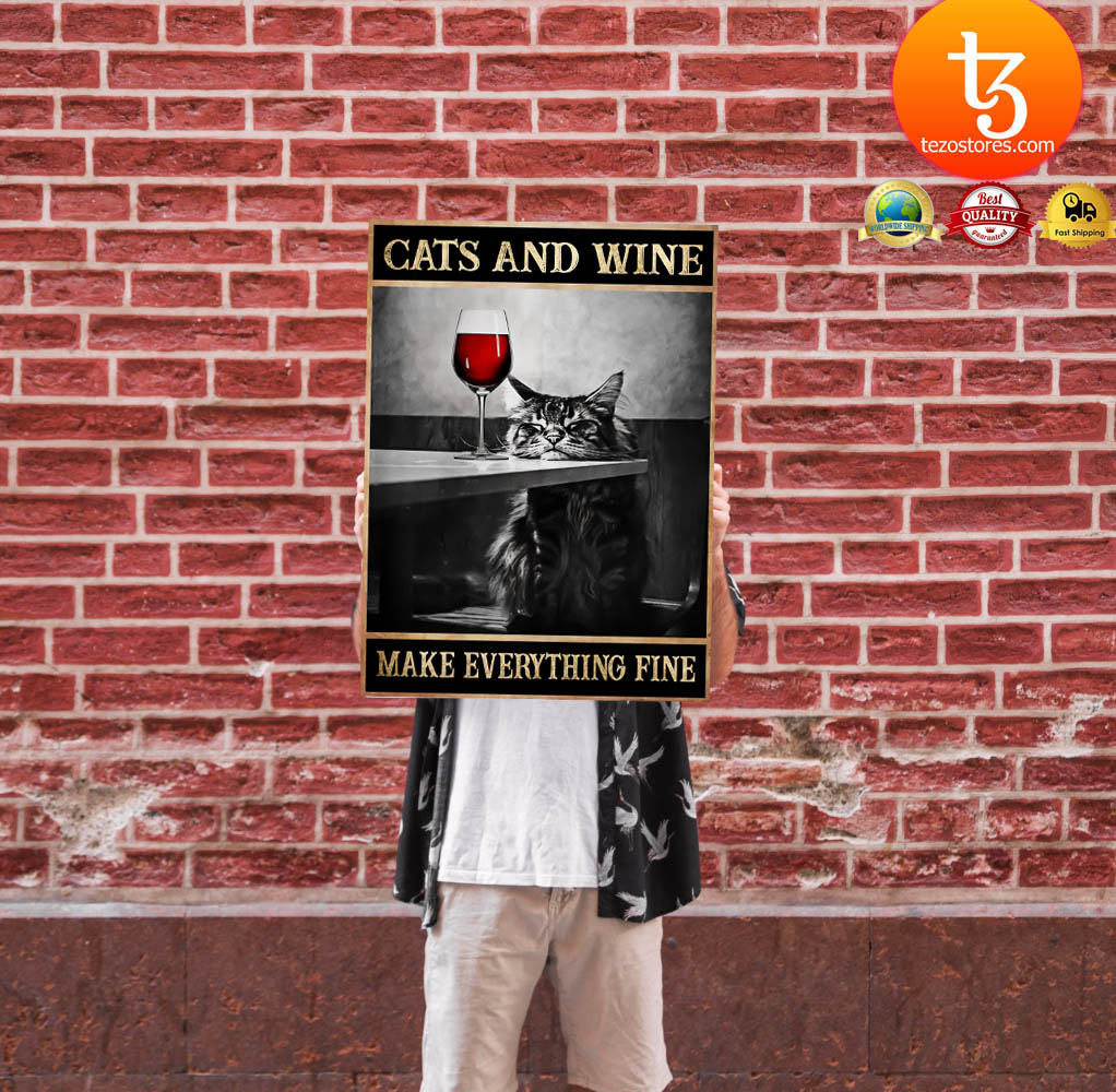 Cats and wine make everything fine poster 11