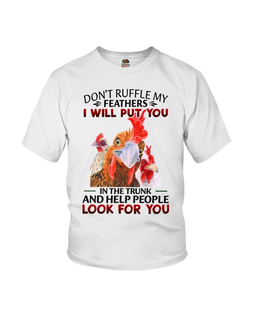 Chicken Don't Ruffle My Feathers I Will Put You In The Trunk Shirt 1