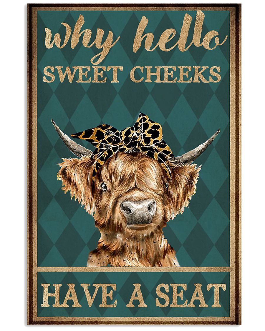 Cow why hello sweet cheeks have a seat poster