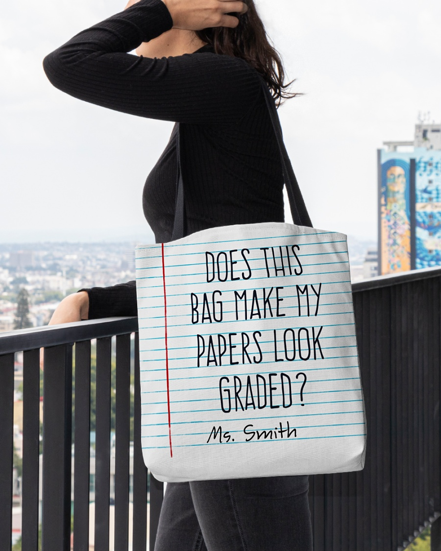 Does this bag make my papers look graded custom name tote bag 1