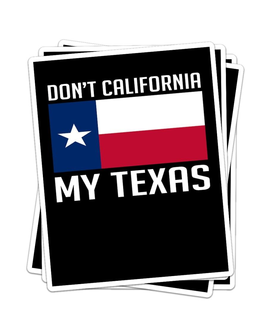 Don't California my Texas sticker