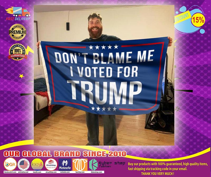 Don't blame I voted Trump flag