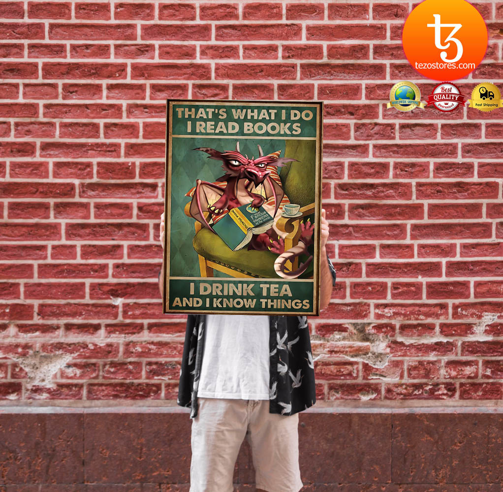 Dragon That's what I do I read books I drink tea and i know things poster 13