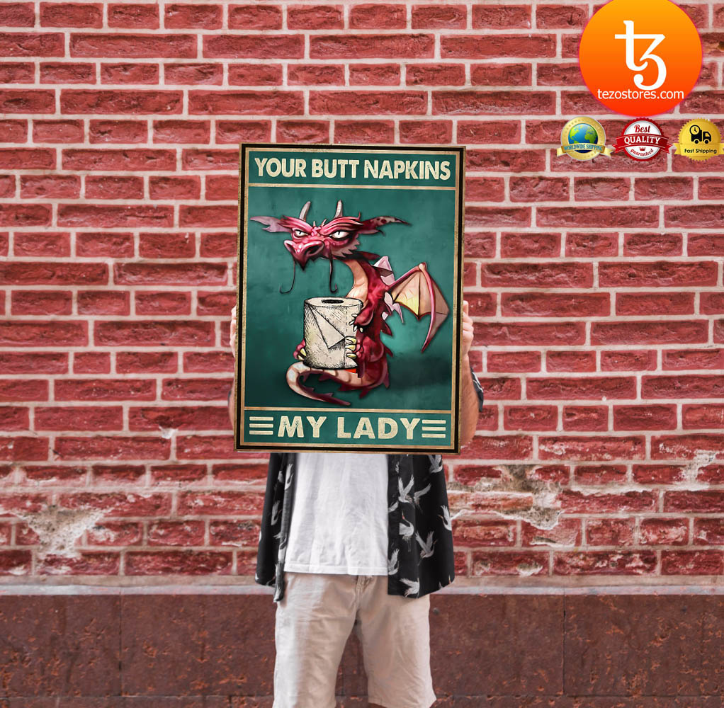 Dragon your butt napkins my lady poster