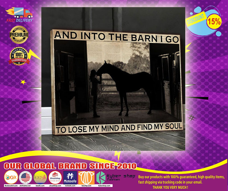 Farm girl And into the barn I go to lose my mind and find my soul Canvas