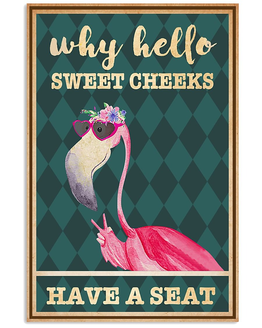 Flamingo why hello sweet cheeks have a seat poster