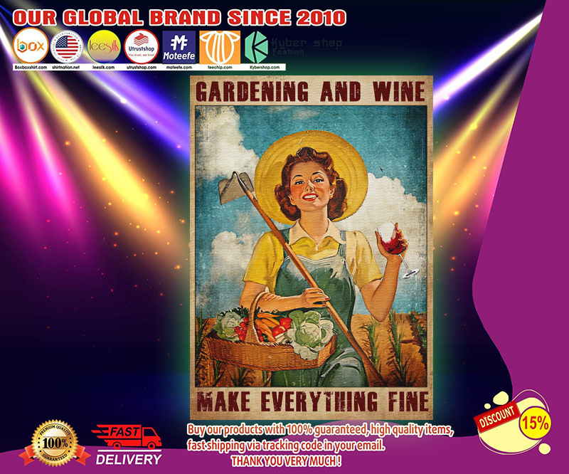 Gardening and wine make everything fine poster 2