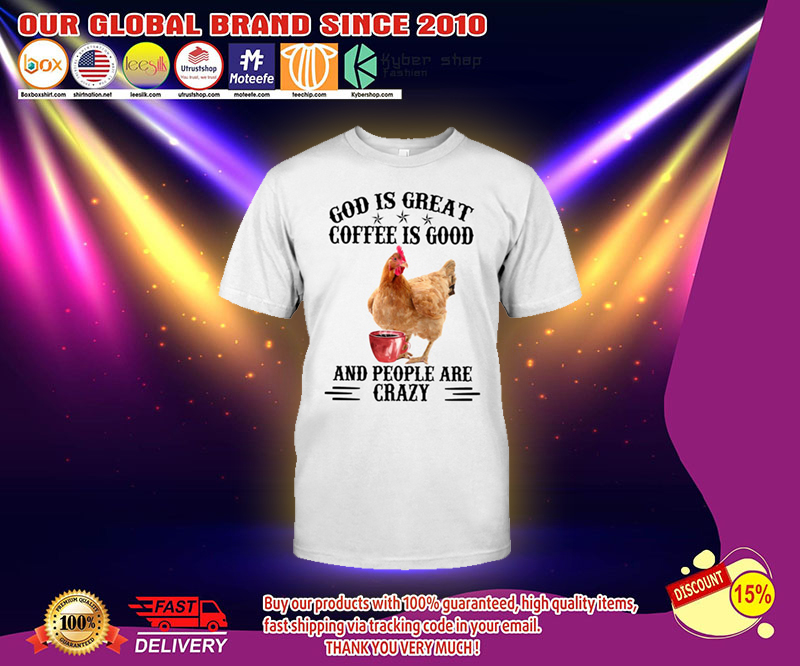 God is great coffee is good and people are crazy shirt 13