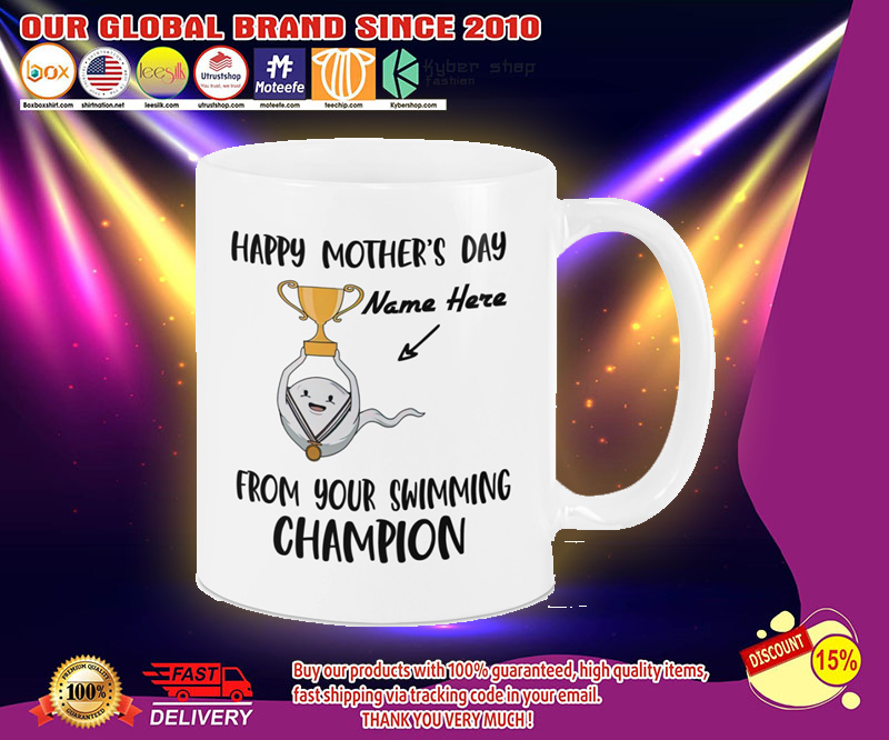 Happy mother's day from your swimming champion mug 11