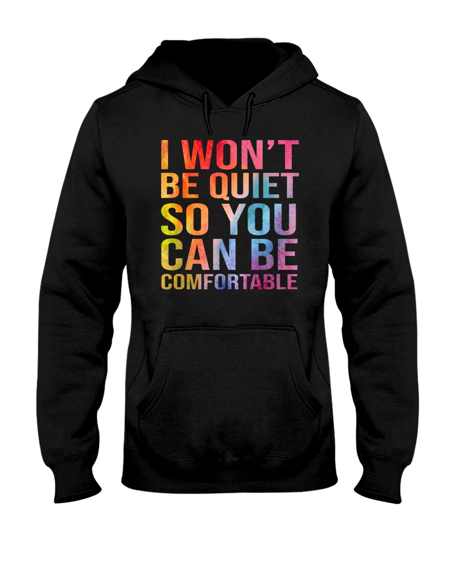 I Won't Be Quiet So You Can Be Comfortable Shirt 11