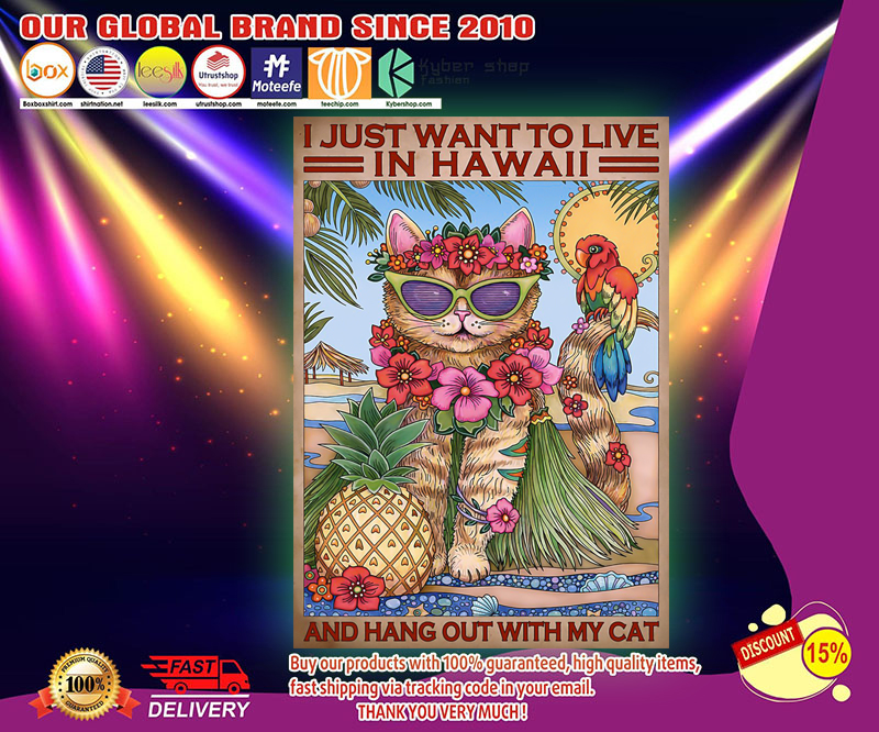 I just want to live in hawaii and hang out with my cat poster 13