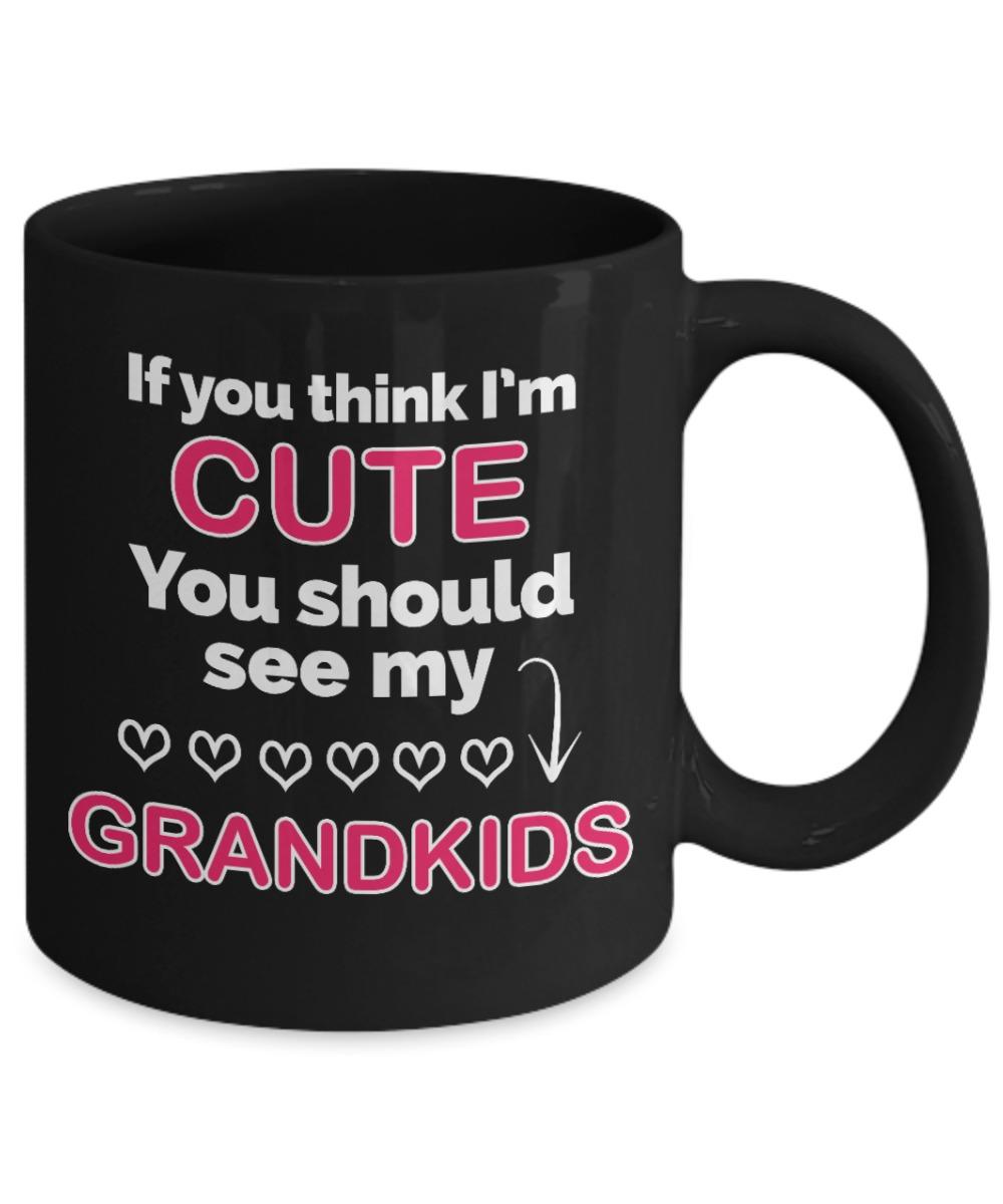 If You Think Im Cute You Should See My Grandkids mug 1