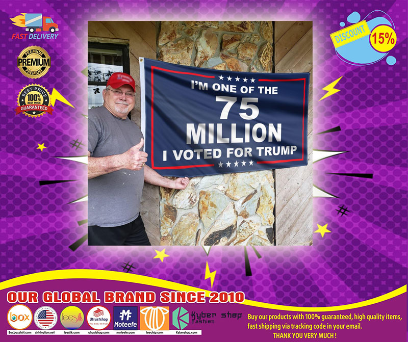 I'm one of the 75 millions I vote for TrumpI'm one of the 75 millions I vote for Trump flag flag