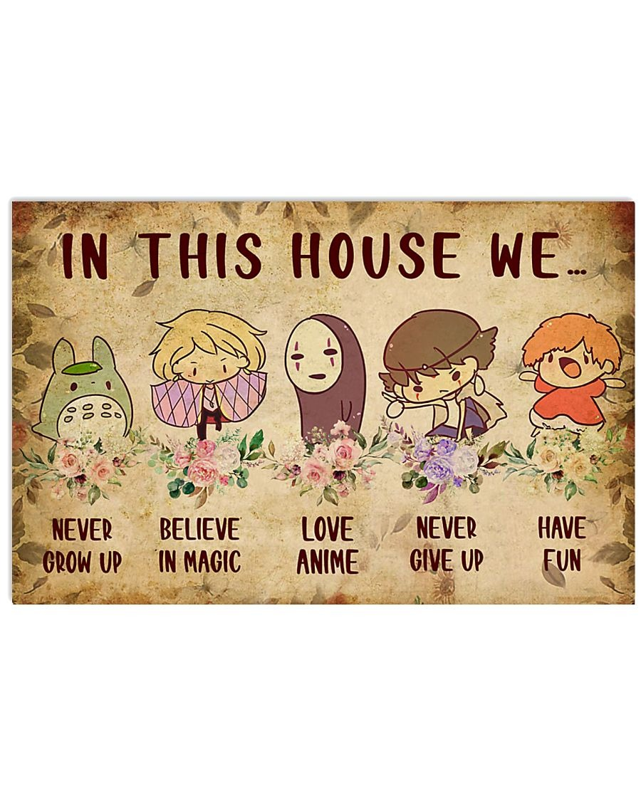 In this house we never grow up believe in magic love anime never give up have fun poster