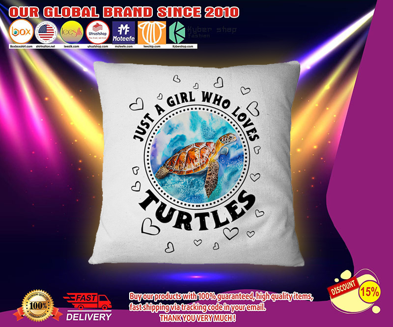 Just a girl who loves turtle pilow 11