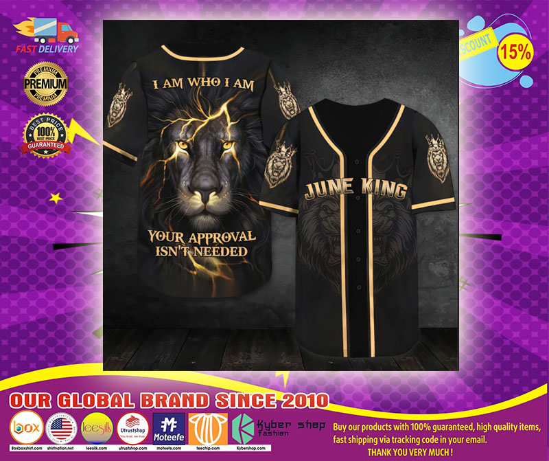Lion I am who I am your approval isnt needed june king baseball shirt1
