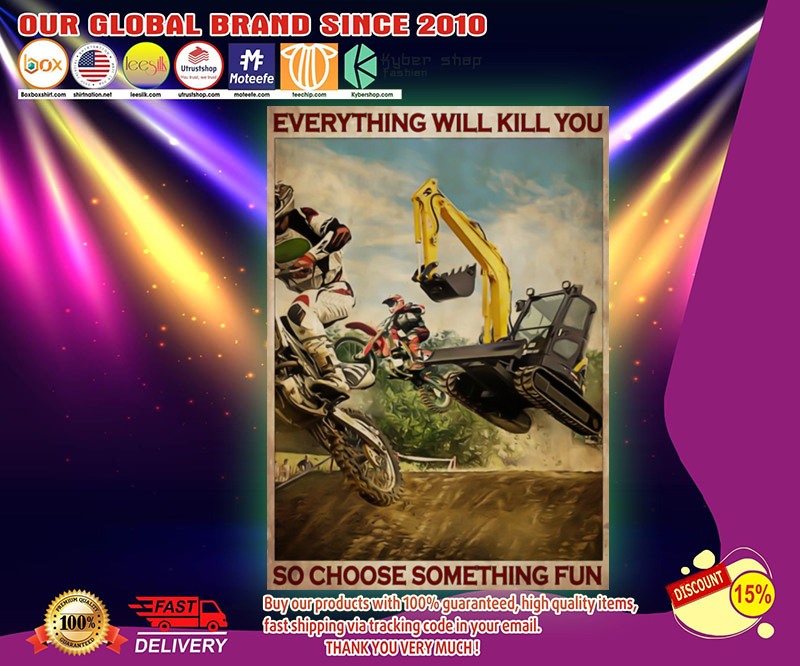 Motorcross and escavator everything will kill you poster 1
