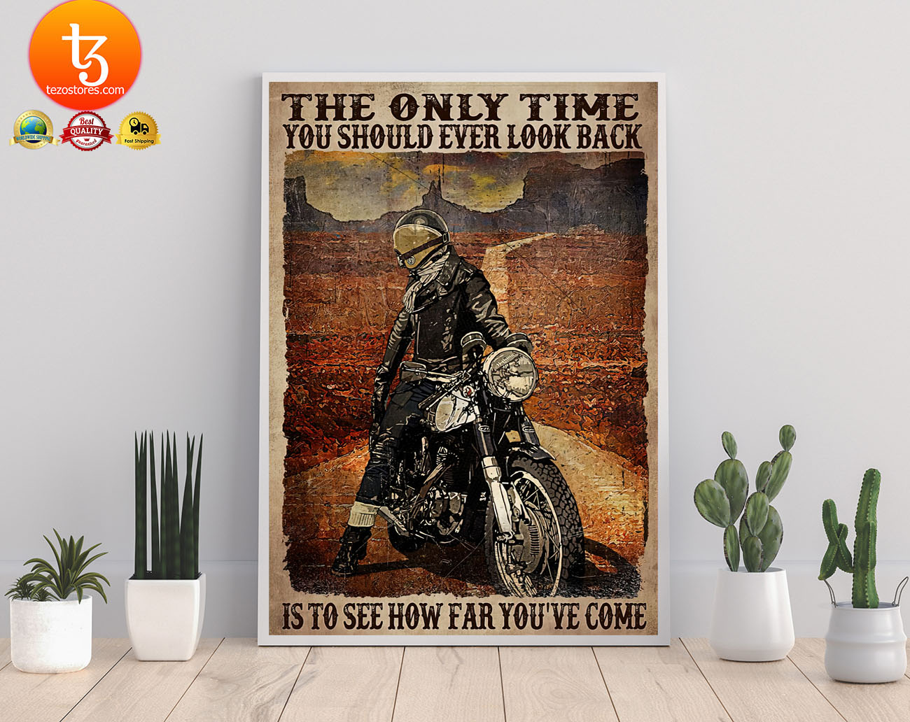 Motorcycle The only time you should ever look back is to see how far you've come poster 1