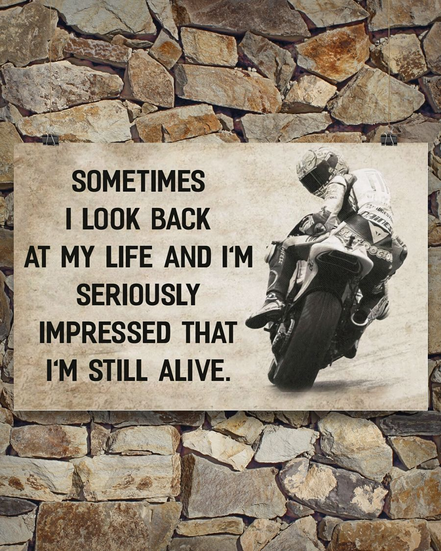 Motorcycle sometimes I look back at my life and Im seriously that Im still alive poster 2