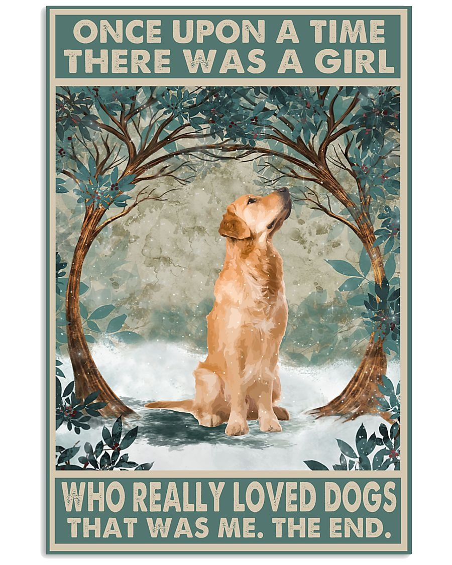 Once upon a time there was a girl who really loved Golden Retriever poster
