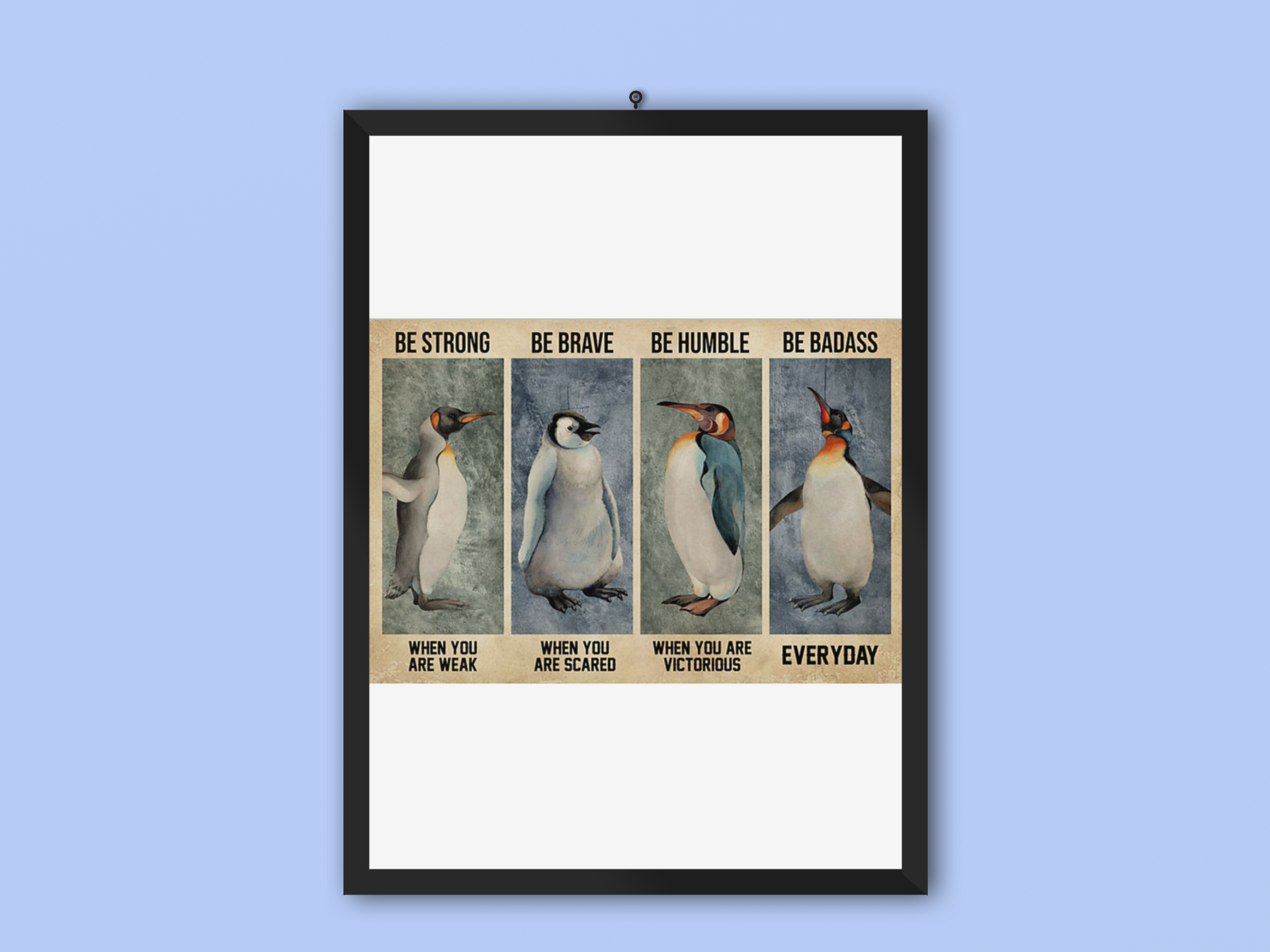 Penguin be brave be strong be humble be badass poster poster12