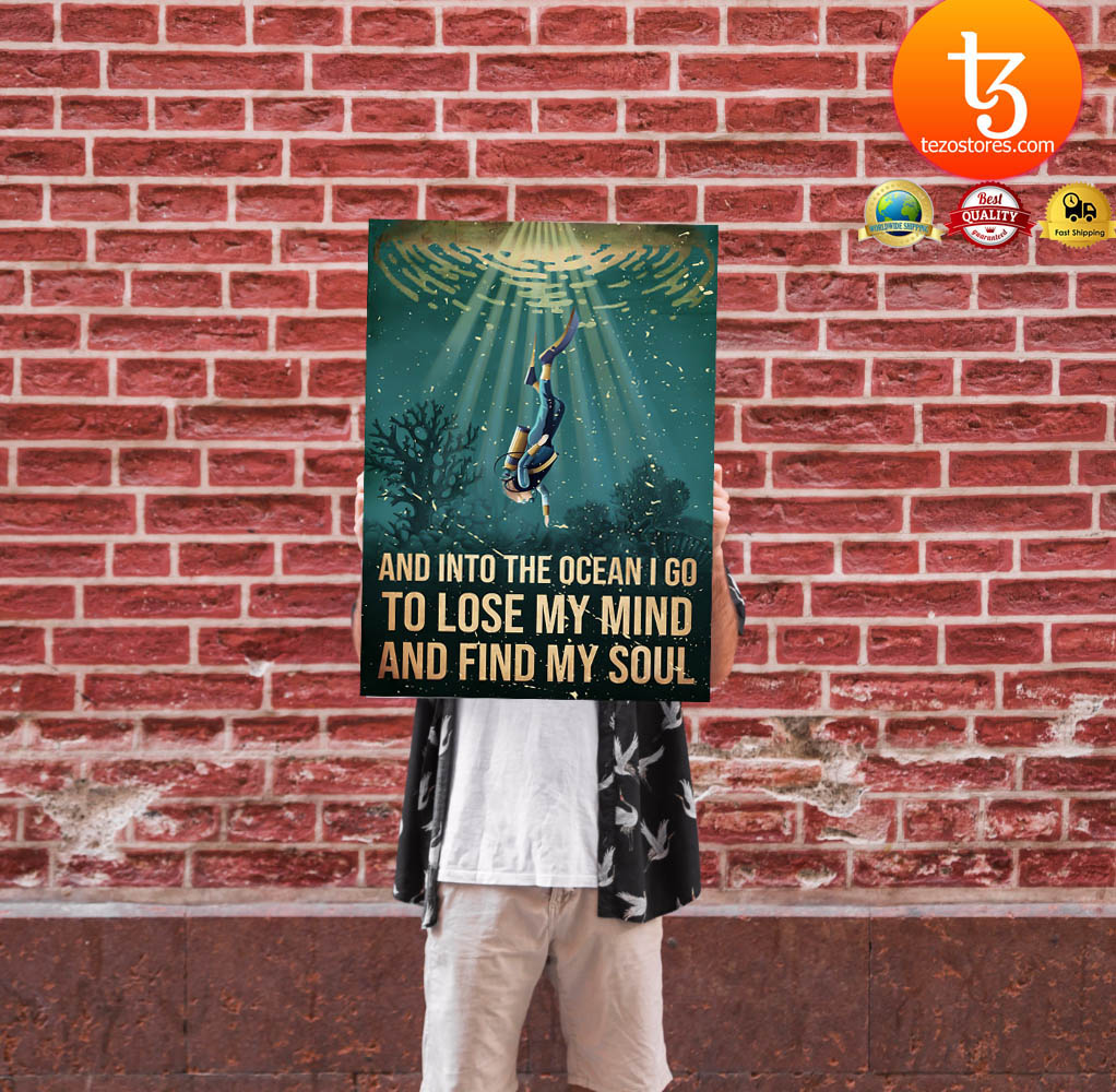 Scuba diving and into the ocean I go to lose my mind and find my soul poster