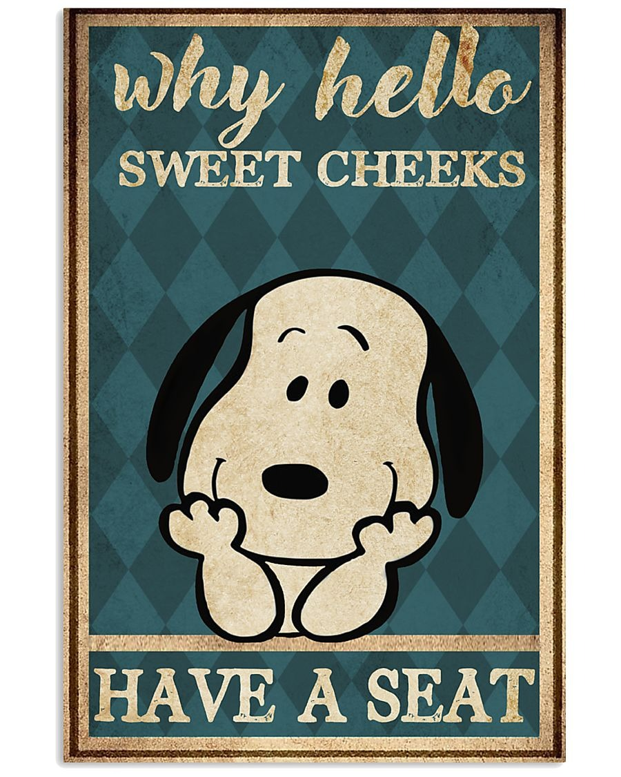 Snoopy why hello sweet cheeks have a seat poster