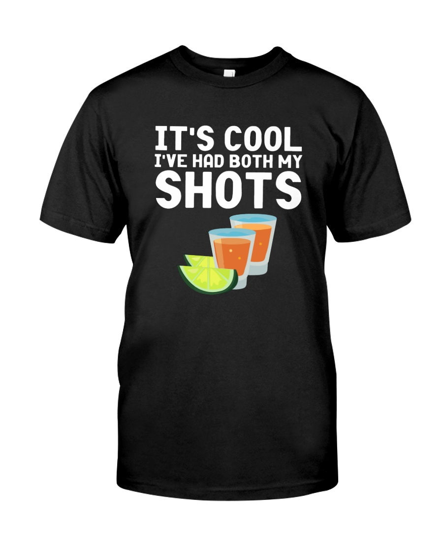 Tequilla Juice Its Cool Ive Had Both My Shots Shirt