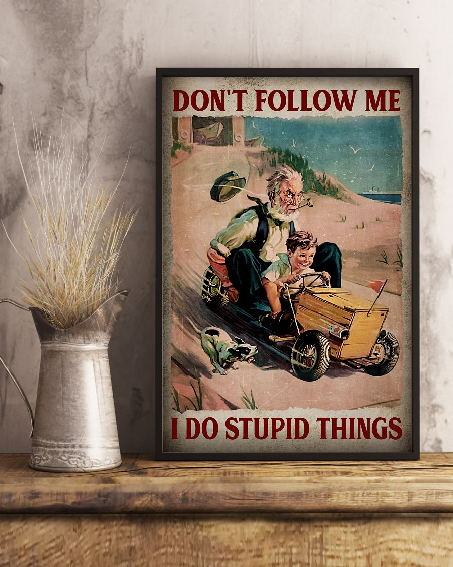 The old man and boy dont follow me I do stupid things poster 2