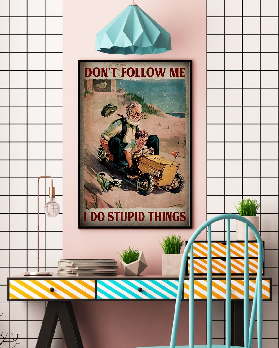The old man and boy dont follow me I do stupid things poster 3