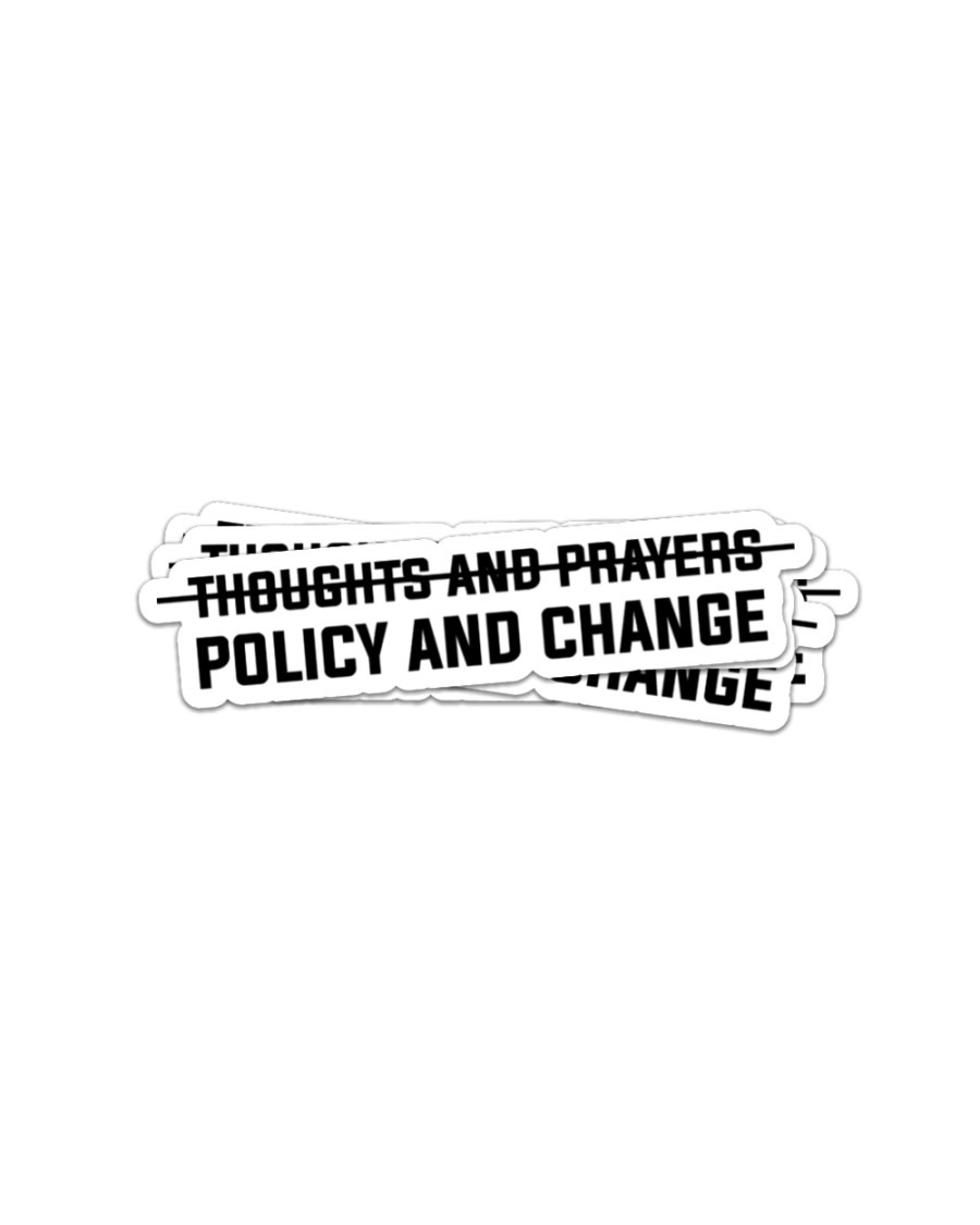 Thoughts and prayers policy and change sticker