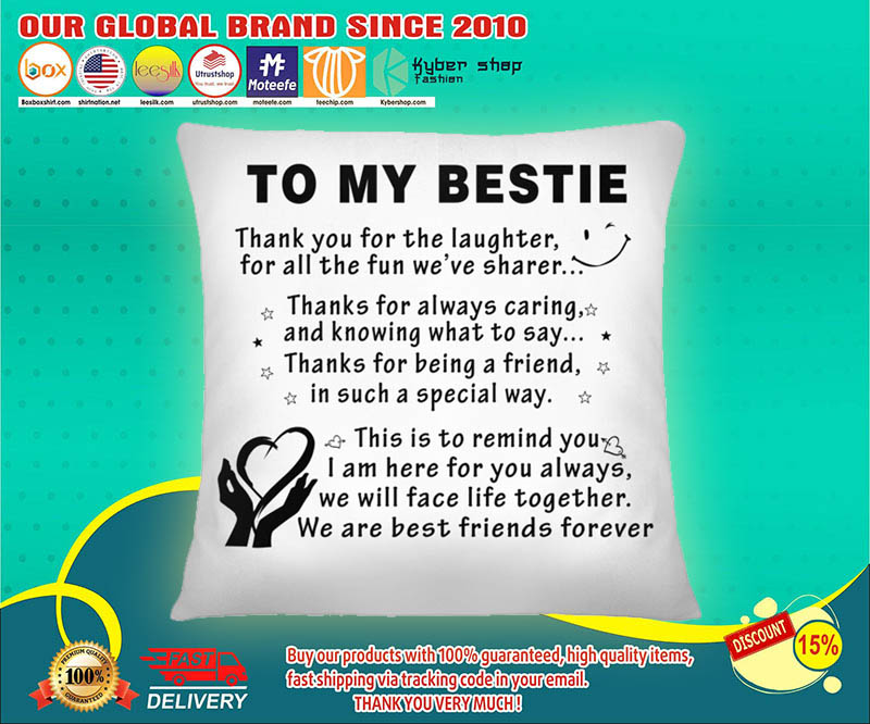 To my bestie thank you for the laughter pillow 11