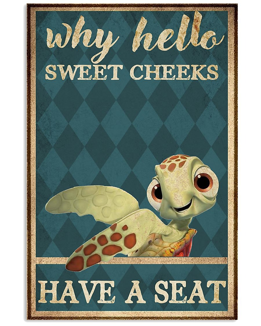 Turtle why hello sweet cheeks have a seat poster